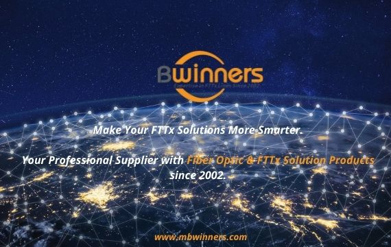 Your Professional Manufacturer with Fiber Optic & FTTx Solution Products